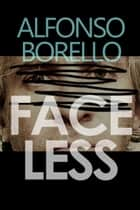 Faceless ebook by Alfonso Borello
