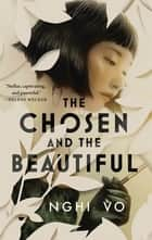 The Chosen and the Beautiful ebook by Nghi Vo