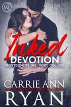 Inked Devotion ebook by Carrie Ann Ryan