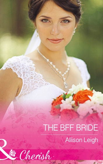 The Bff Bride (Mills & Boon Cherish) (Return to the Double C, Book 9) 電子書 by Allison Leigh