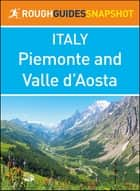 Piemonte and Valle d'Aosta (Rough Guides Snapshot Italy) ebook by Rough Guides