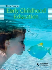 Early Childhood Education, 4th Edition ebook by Tina Bruce