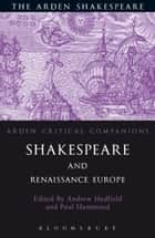 Shakespeare And Renaissance Europe ebook by Andrew Hadfield, Paul Hammond