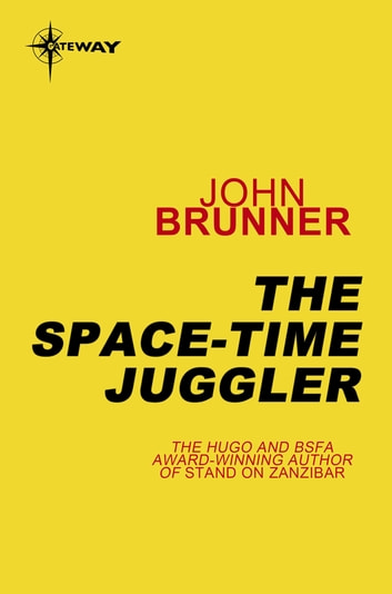 The Space-Time Juggler - Empire Book 2 ebook by John Brunner