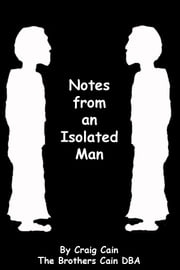 Notes from an Isolated Man ebook by Craig Cain