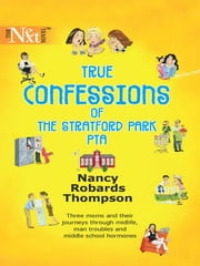 True Confessions of the Stratford Park PTA ebook by Nancy Robards Thompson