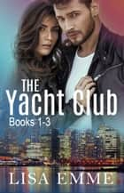 The Yacht Club ebook by Lisa Emme