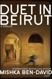 Duet in Beirut: A Thriller ebook by Mishka Ben-David,Evan Fallenberg