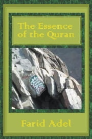 The Essence of the Quran ebook by Farid Adel
