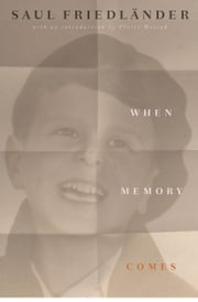 When Memory Comes ebook by Saul Friedländer,Helen R. Lane