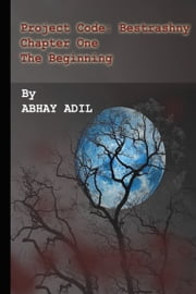 Project Code: Bestrashny (The Beginning) ebook by Abhay Adil