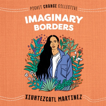 Imaginary Borders audiobook by Xiuhtezcatl Martinez