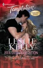 Her Last Temptation (Mills & Boon Temptation) eBook by Leslie Kelly