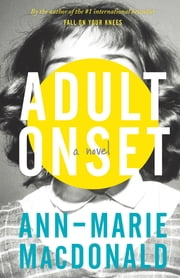 Adult Onset ebook by Ann-Marie MacDonald