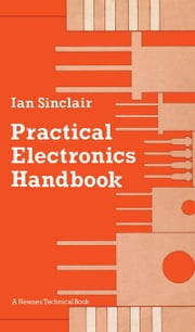 Practical Electronics Handbook ebook by Sinclair, Ian R.