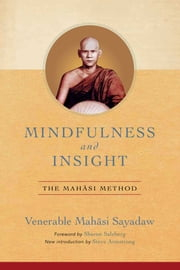 Mindfulness and Insight - The Mahasi Method eBook by Venerable Mahasi Sayadaw