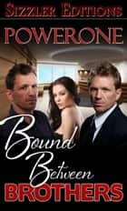 Bound Between Brothers - A Novel of a Strange Submission Ebook di Powerone