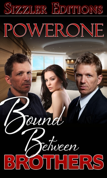 Bound Between Brothers - A Novel of a Strange Submission ebook by Powerone