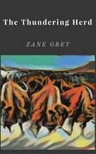 The Thundering Herd ebook by Zane Grey