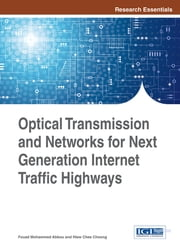 Optical Transmission and Networks for Next Generation Internet Traffic Highways ebook by Fouad Mohammed Abbou,Hiew Chee Choong