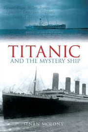 Titanic and the Mystery Ship ebook by Senan Molony