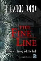The Fine Line Book One Between Worlds Series ebook by Tracee Ford