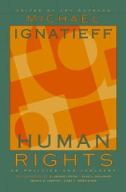 Human Rights as Politics and Idolatry ebook by Kwame Anthony Appiah,Michael Ignatieff,Amy Gutmann,David A. Hollinger,Thomas W. Laqueur,Diane F. Orentlicher