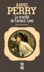 Le crucifié de Farriers' Lane ebook by Anne-Marie CARRIÈRE, Anne PERRY