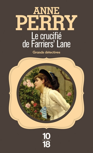 Le crucifié de Farriers' Lane ebook by Anne PERRY