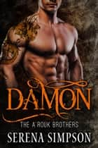 Damon - The A'rouk Brothers, #2 ebook by Serena Simpson