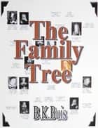 The Family Tree ekitaplar by B K Buis