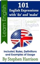 101 English Expressions with 'do' and 'make' ebook by Stephen Harrison