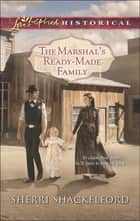 The Marshal's Ready-Made Family (Mills & Boon Love Inspired Historical) 電子書 by Sherri Shackelford