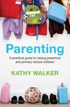 Parenting eBook by Kathy Walker