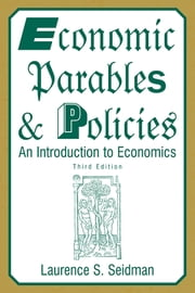 Economic Parables and Policies - An Introduction to Economics ebook by Laurence S. Seidman