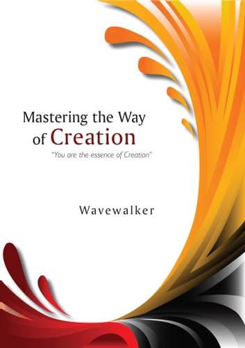 Mastering the Way of Creation ebook by Wavewalker