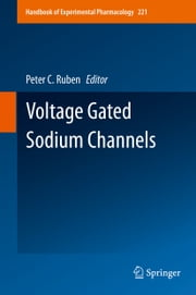 Voltage Gated Sodium Channels ebook by Peter Ruben