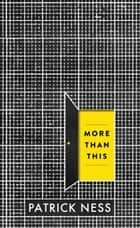 More Than This eBook by Patrick Ness