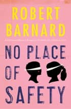 No Place of Safety ebook by Robert Barnard