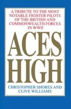 Aces High ebook by Christopher Shores,Clive Williams