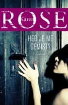 Heb je me gemist? ebook by Karen Rose, Hans Verbeek