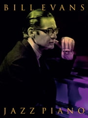 Bill Evans: Jazz Piano eBook by Wise Publications