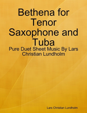 Bethena for Tenor Saxophone and Tuba - Pure Duet Sheet Music By Lars Christian Lundholm ebook by Lars Christian Lundholm