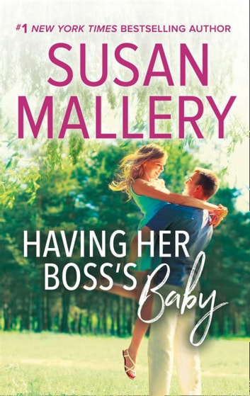 Having Her Boss's Baby (Mills & Boon M&B) (Positively Pregnant, Book 1) ebook by Susan Mallery