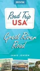 Road Trip USA: Great River Road ebook by Jamie Jensen