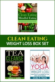 Clean Eating: Weight Loss Box Set - Weight Loss Diet and Workout Plans ebook by Linda Harris