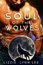 SOUL OF THE WOLVES ekitaplar by Lizzie Lynn Lee