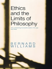 Ethics and the Limits of Philosophy ebook by Bernard Williams