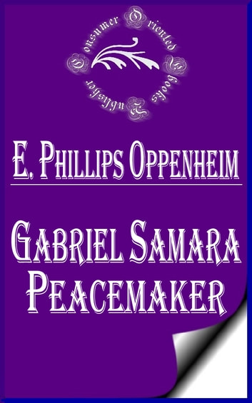 Gabriel Samara — Peacemaker ebook by E. Phillips Oppenheim