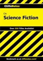 CliffsNotes on Science Fiction - An Introduction ebook by L. David Allen